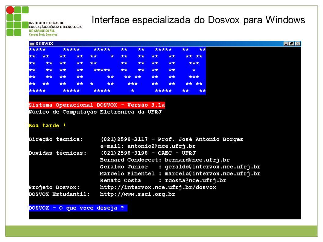 Interface especializada do Dosvox para Windows Figura 1: Janela inicial do dosvox com fundo preto e letras em branco. A janela inicia com o logo do do