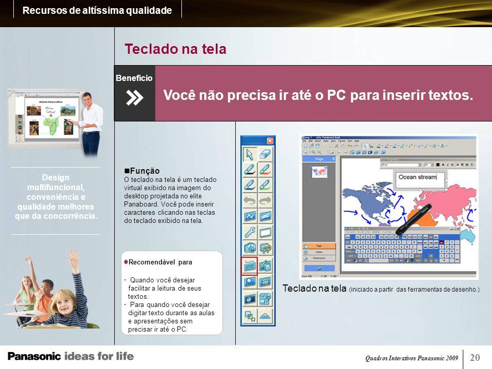 Quadros Interativos Panasonic 2009 21 Lente de aumento Melhora a visualização do conteúdo.