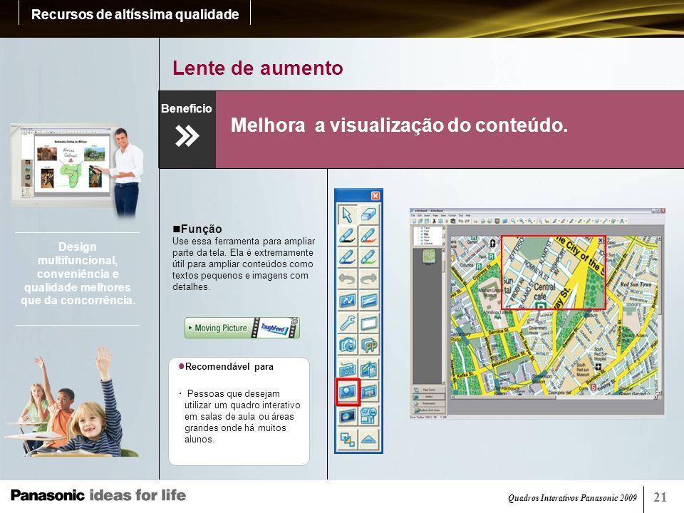 Quadros Interativos Panasonic 2009 24 Máquina fotográfica Tire fotos de sua apresentação e as compartilhe.