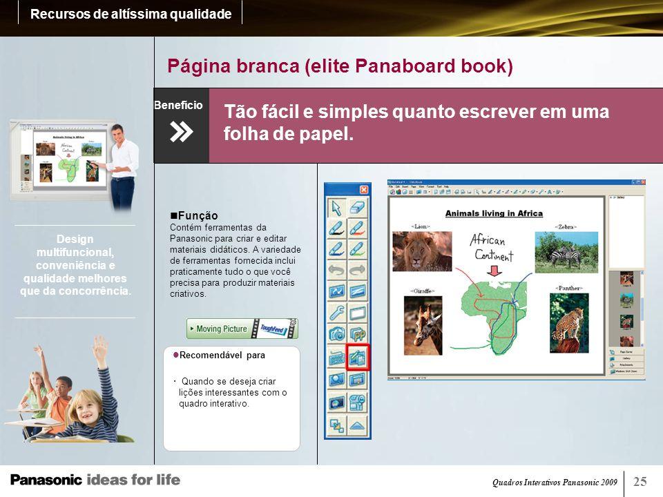 Quadros Interativos Panasonic 2009 26 Movie Player (elite Panaboard book) Permite reproduzir filmes com no elite Panaboard book.