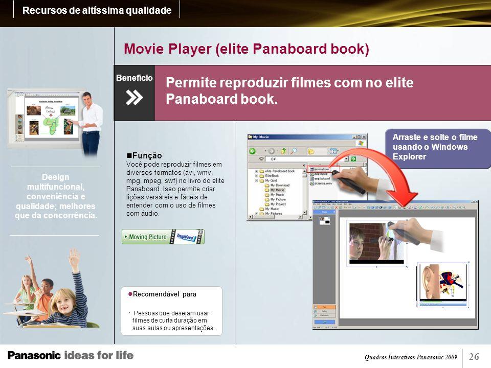 Quadros Interativos Panasonic 2009 27 Reconhecimento de escrita* (elite Panaboard book) Deixa as letras manuscritas mais legíveis.