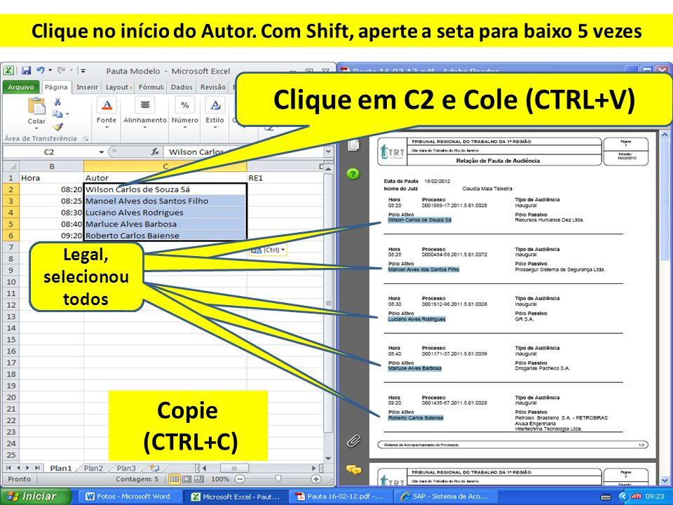 Clique no início do Autor. Com Shift, aperte a seta para baixo 5 vezes Clique em C2 e Cole (CTRL+V) Copie (CTRL+C)