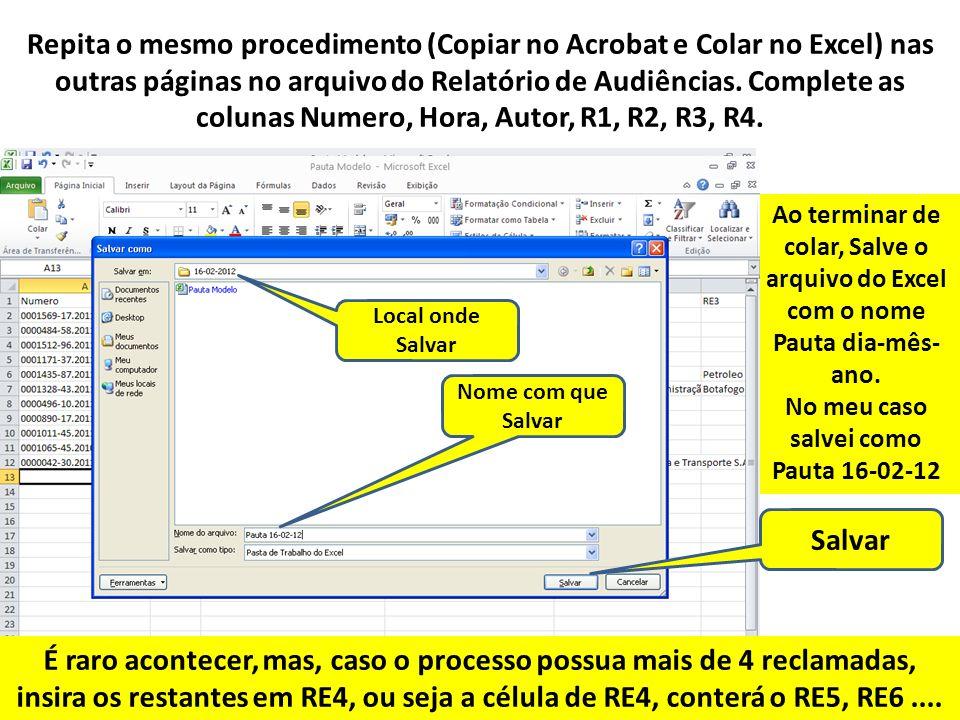 Repita o mesmo procedimento (Copiar no Acrobat e Colar no Excel) nas outras páginas no arquivo do Relatório de Audiências. Complete as colunas Numero,