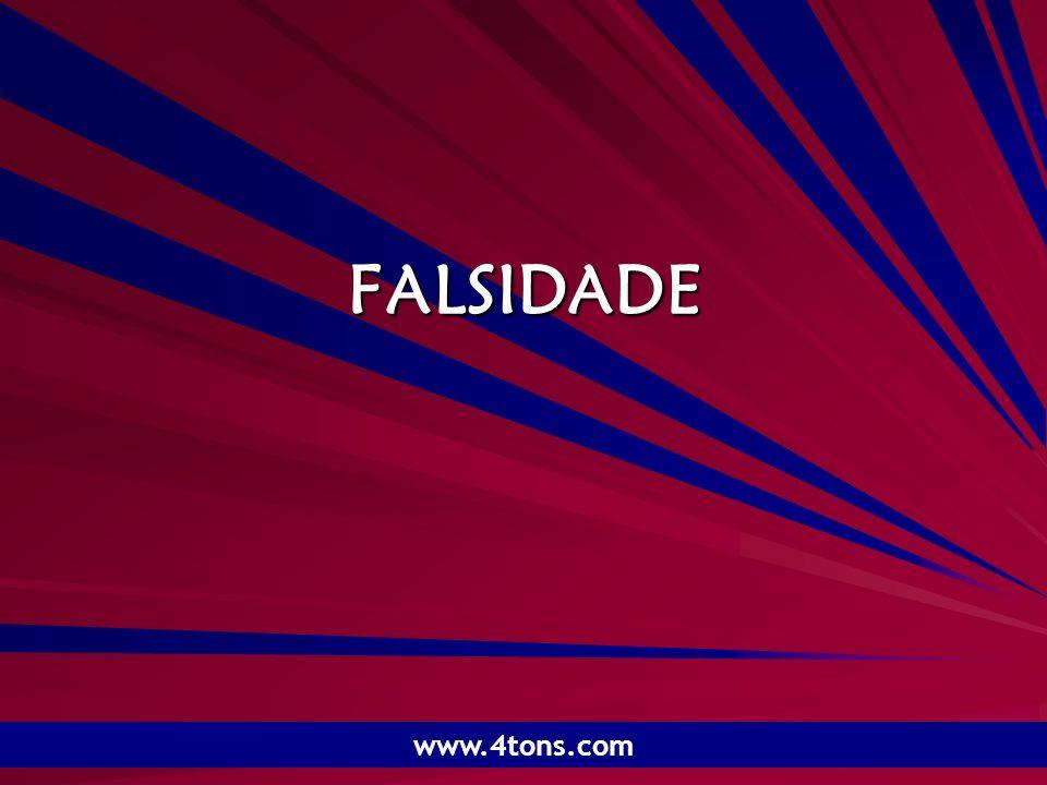 Pr. Marcelo Augusto de Carvalho 1 FALSIDADE www.4tons.com