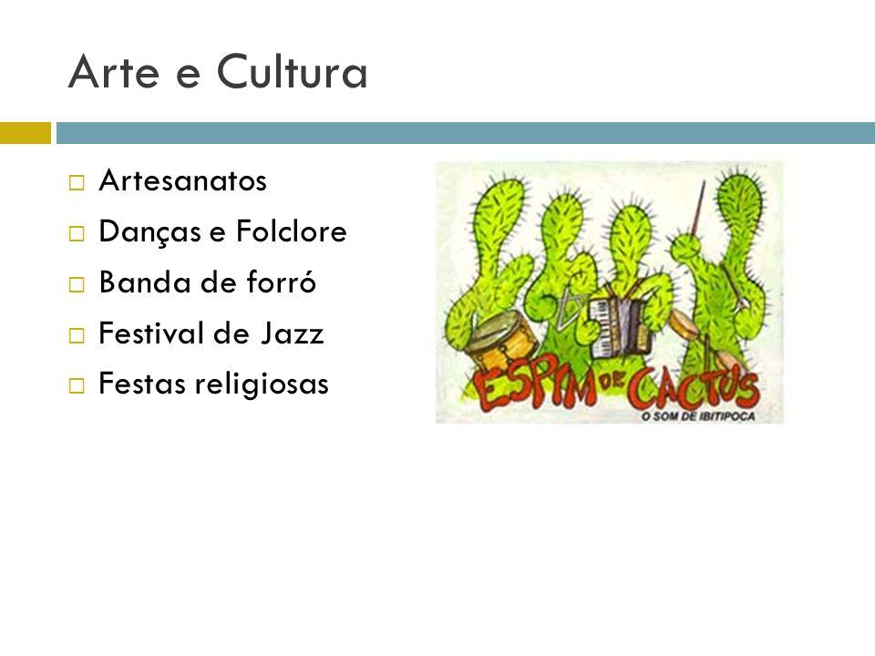 Arte e Cultura Artesanatos Danças e Folclore Banda de forró Festival de Jazz Festas religiosas