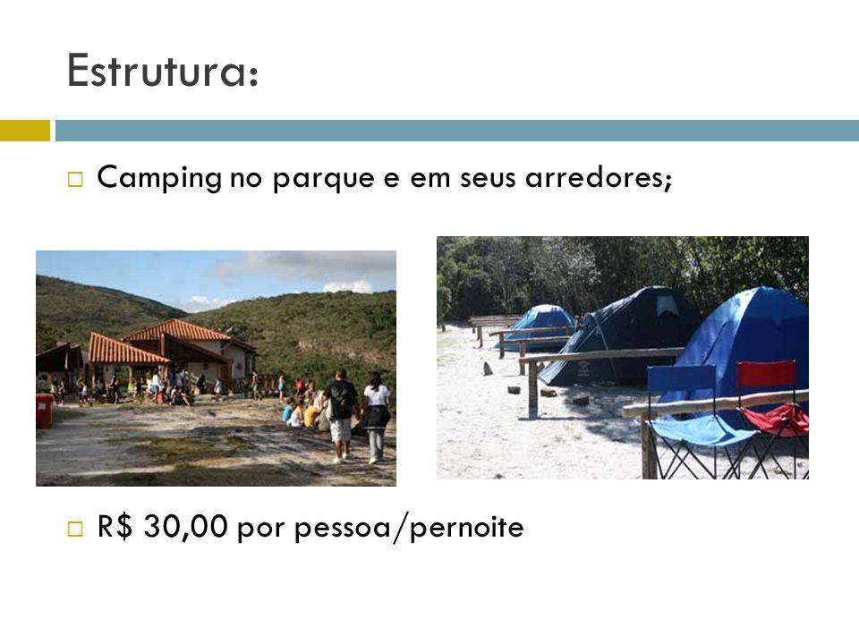 Estrutura: Camping no parque e em seus arredores; R$ 30,00 por pessoa/pernoite