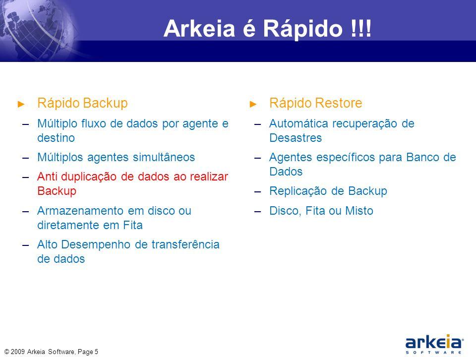 © 2009 Arkeia Software, Page 16 Obrigado Snova Tecnologia Soluções em Informática mario@snova.com.br 41 3345-0135