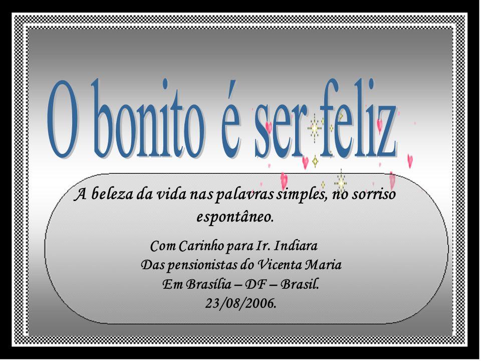 Com Carinho para Ir.Indiara Das pensionistas do Vicenta Maria Em Brasília – DF – Brasil.