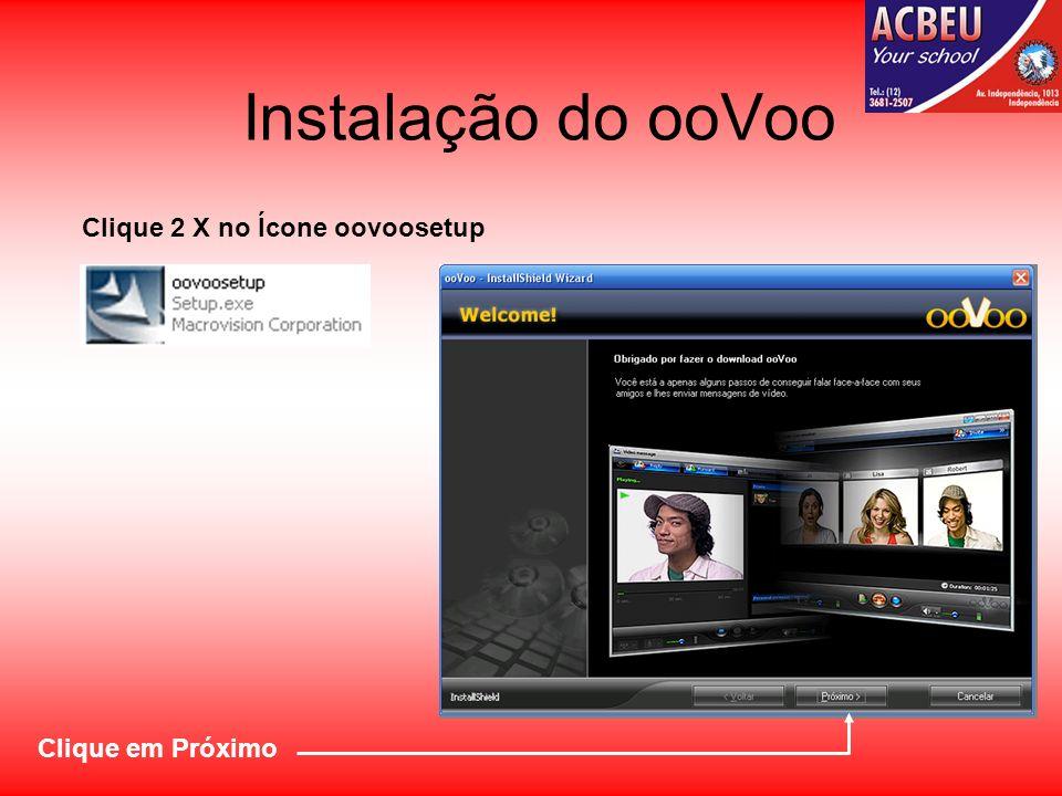Instalação do ooVoo Clique em Instalar Depois da instalação abrirá uma janela do Firewall c/ 3 opção Escolha a opção Desbloquear
