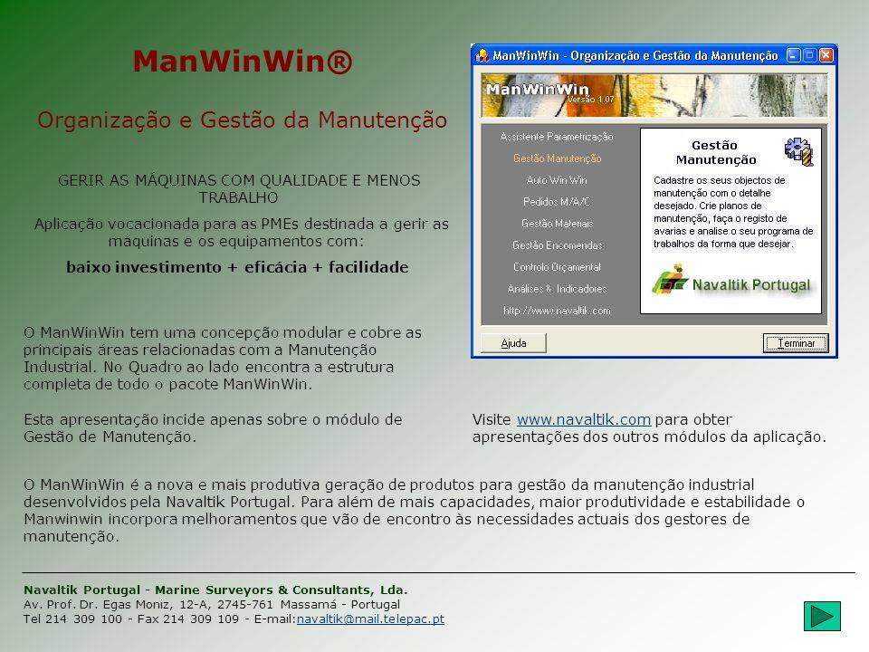 ManWinWin - O rganização e Gestão da Manutenção GESTÃO PEDIDOS DE TRABALHO Os pedidos realizados à manutenção são geridos neste módulo.