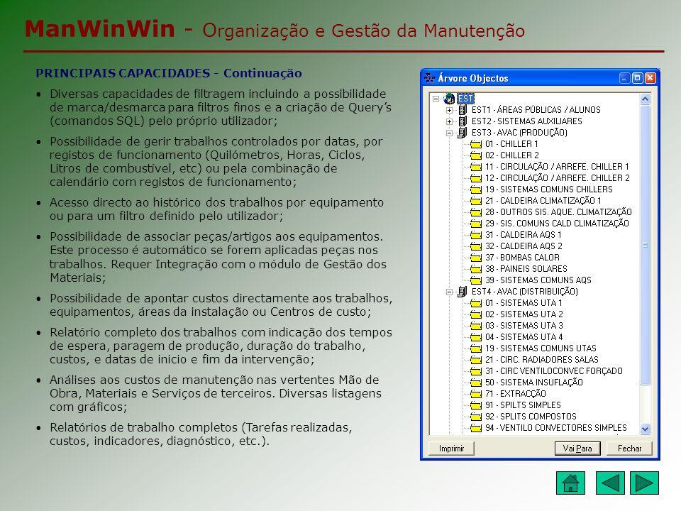 ManWinWin - O rganização e Gestão da Manutenção LISTAGENS Toda a informação inserida no programa pode ser impressa em qualquer momento.