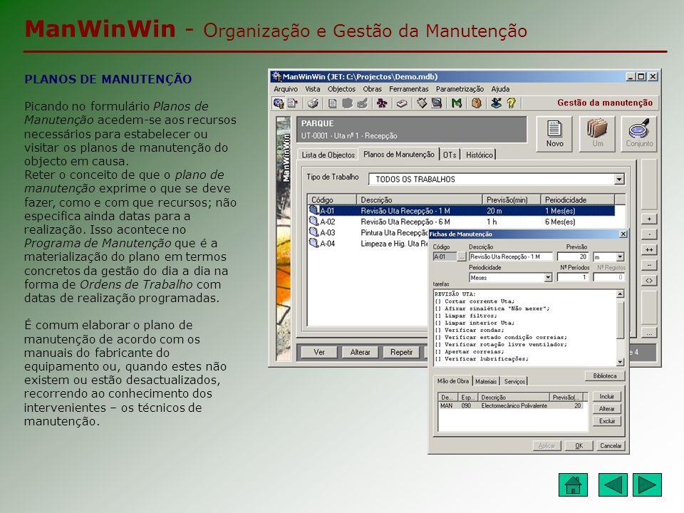 ManWinWin - O rganização e Gestão da Manutenção TRABALHOS (Ordens de Trabalho) Este é o módulo do dia a dia da manutenção.