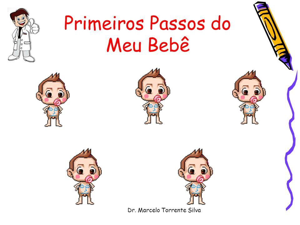 Dr. Marcelo Torrente Silva Primeiros Passos do Meu Bebê