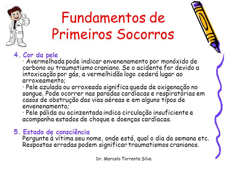 Dr.Marcelo Torrente Silva Fundamentos de Primeiros Socorros 4.