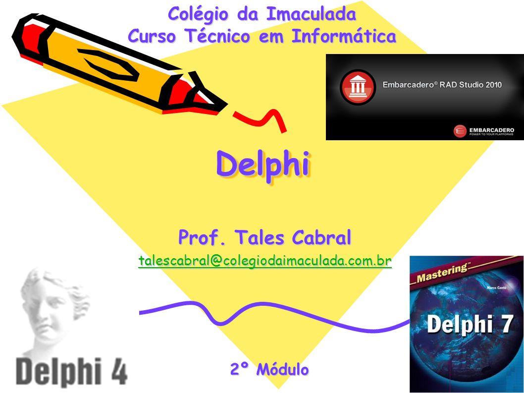 Introdução ao Delphi Slide nº 12 de 42 Janela Principal (API) A janela principal do Delphi é composta pela barra de menus, barra de ferramentas e paleta de componentes.