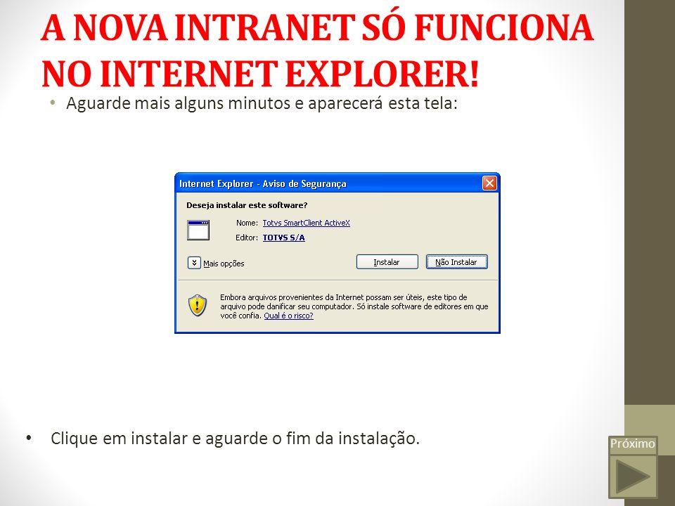 A NOVA INTRANET SÓ FUNCIONA NO INTERNET EXPLORER.