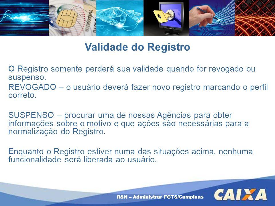 Validade do Registro O Registro somente perderá sua validade quando for revogado ou suspenso. REVOGADO – o usuário deverá fazer novo registro marcando