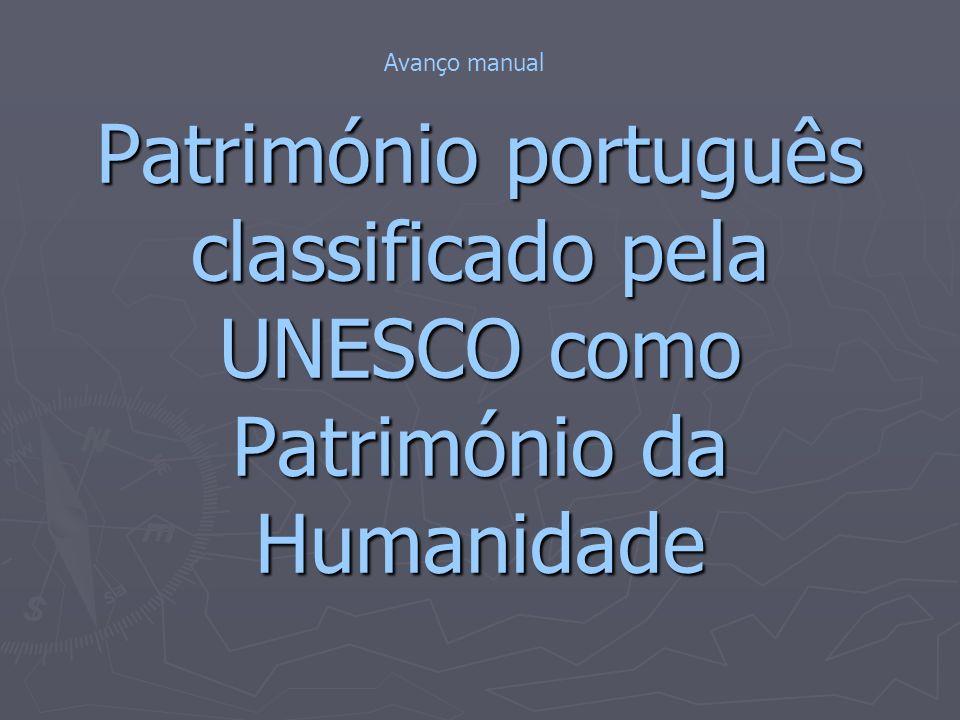 Património português classificado pela UNESCO como Património da Humanidade Avanço manual