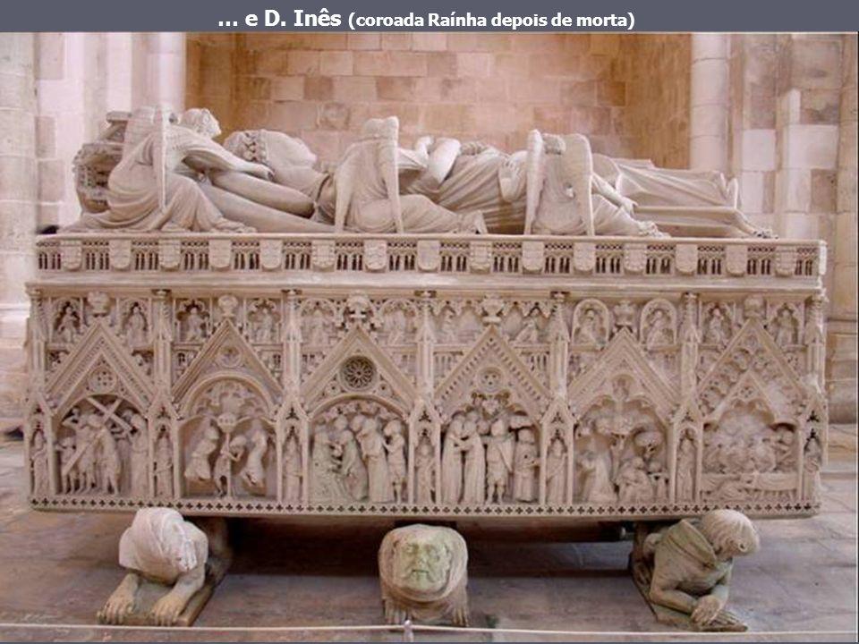 Aqui se encontram as mais belas obras da arte tumular europeia: os túmulos de D. Pedro…