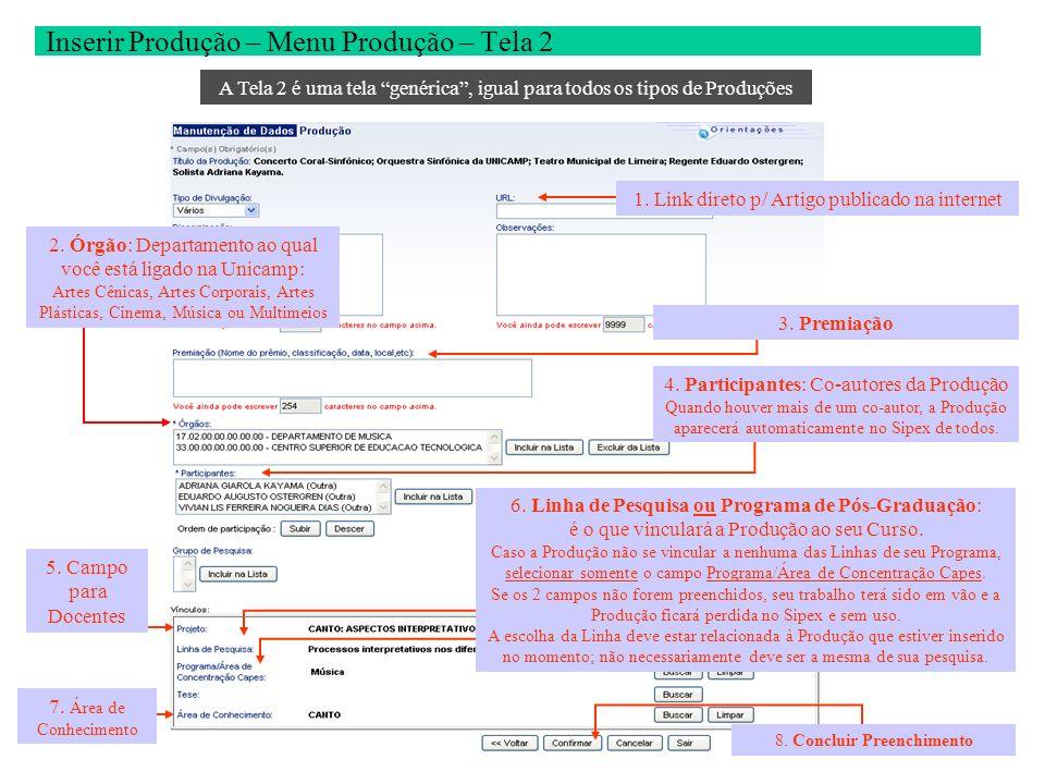 Inserir Produção – Menu Produção – Tela 2 1. Link direto p/ Artigo publicado na internet A Tela 2 é uma tela genérica, igual para todos os tipos de Pr