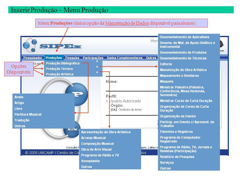 Inserir Produção – Menu Produção Menu Produções (única opção da Manutenção de Dados disponível para alunos)Opções Disponíveis.
