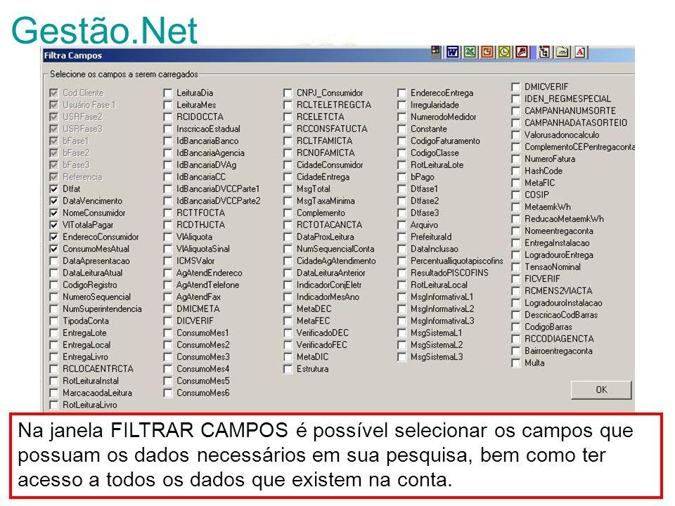 Gestão.Net Na janela FILTRAR CAMPOS é possível selecionar os campos que possuam os dados necessários em sua pesquisa, bem como ter acesso a todos os d