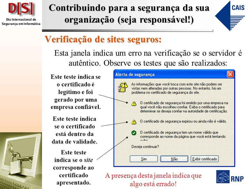 Contribuindo para a segurança da sua organização (seja responsável!) Verificação de sites seguros: Esta janela indica um erro na verificação se o servidor é autêntico.