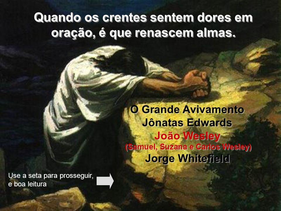 34 JOÃO WESLEY Um pregador de multidões JOÃO WESLEY Um pregador de multidões João Wesley não somente pregava mais que os outros pregadores, mas os excedia como pastor, exortando e confortando os crentes, e visitando de casa em casa.