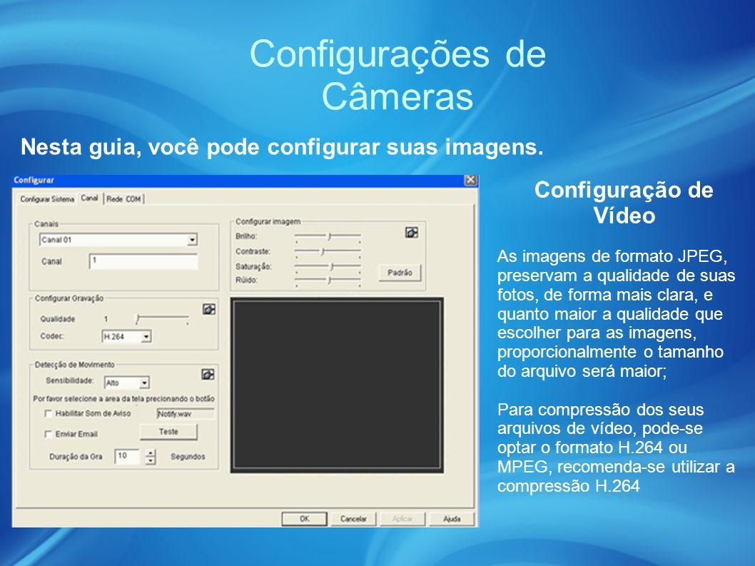 Configurações de Câmeras Nesta guia, você pode configurar suas imagens.