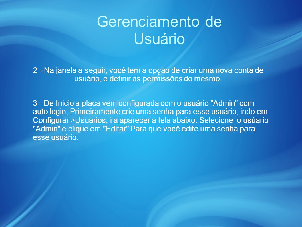 Gerenciamento de Usuário 2 - Na janela a seguir, você tem a opção de criar uma nova conta de usuário, e definir as permissões do mesmo.