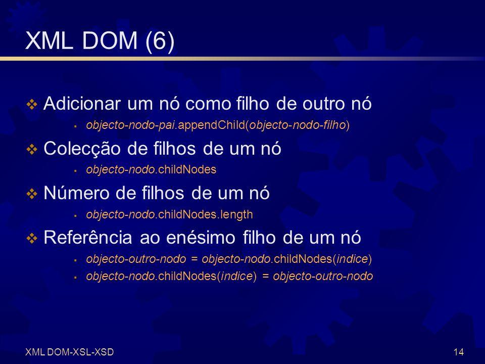 XML DOM-XSL-XSD15 XML DOM (7) Criar um atributo objecto-atributo = oXML.createAttribute( nome ) Conteúdo de um atributo objecto-atributo.nodeValue = string var-string = objecto-atributo.nodeValue Colecção de atributos de um nó objecto-nodo.attributes Número de atributos de um nó objecto-nodo.attributes.length