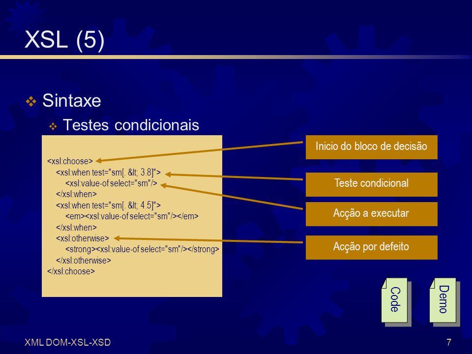 XML DOM-XSL-XSD8 XSL (6) Exercícios Criar um XSL para documento XML de exercício anterior (CDs) para geração de HTML de forma tabular Visualizar o resultado no browser Solução Demo Code