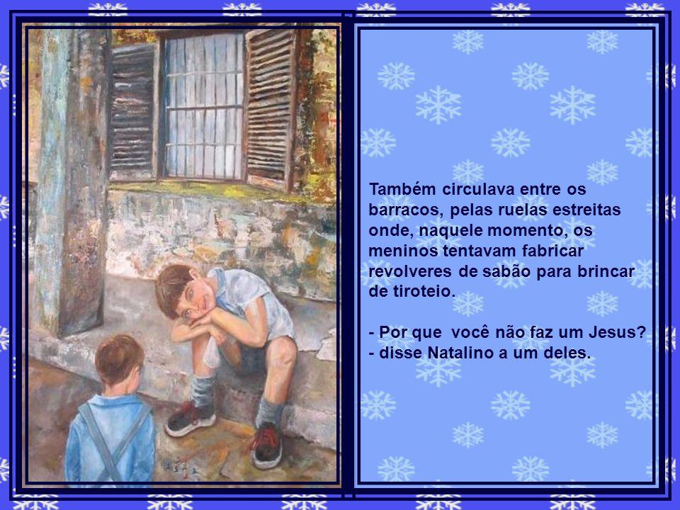 Satisfeito, Natalino saiu à procura de mais corações onde plantar amor e compreensão. Amava o tempo de Natal! Luzes piscando nos pinheirinhos. A cidad