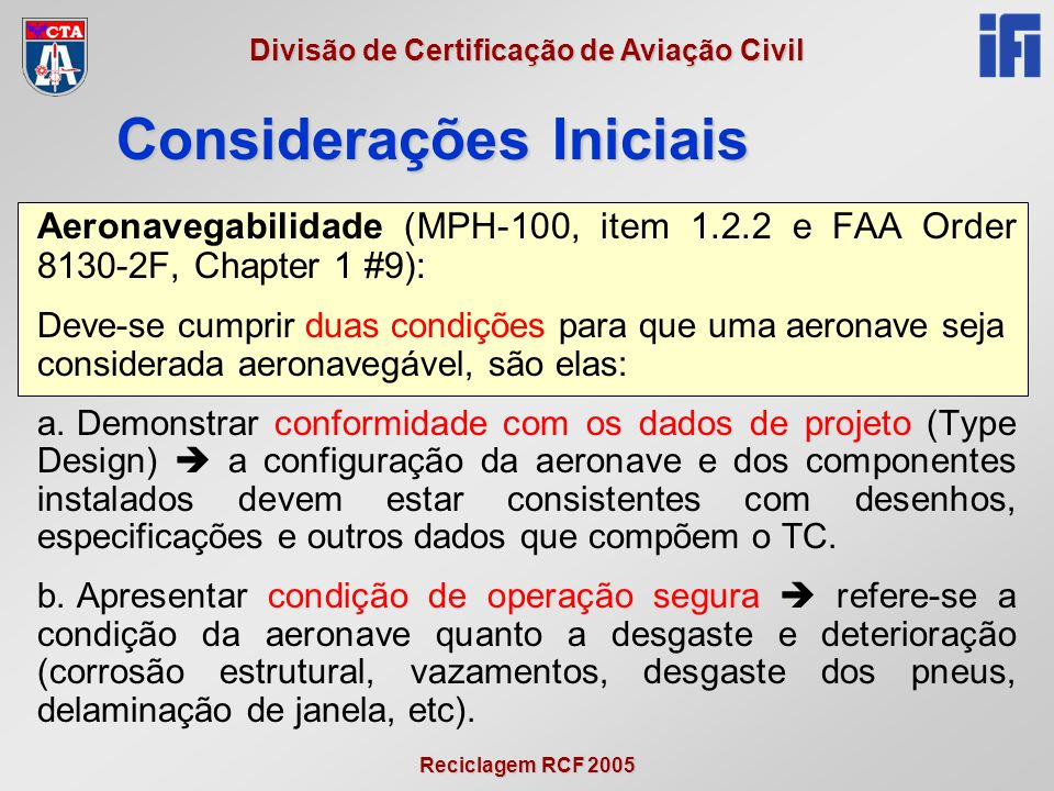 Reciclagem RCF 2005 Divisão de Certificação de Aviação Civil Fluxograma da atividade AEV Fluxograma da atividade AEV (MPH-100 – item 10.2)