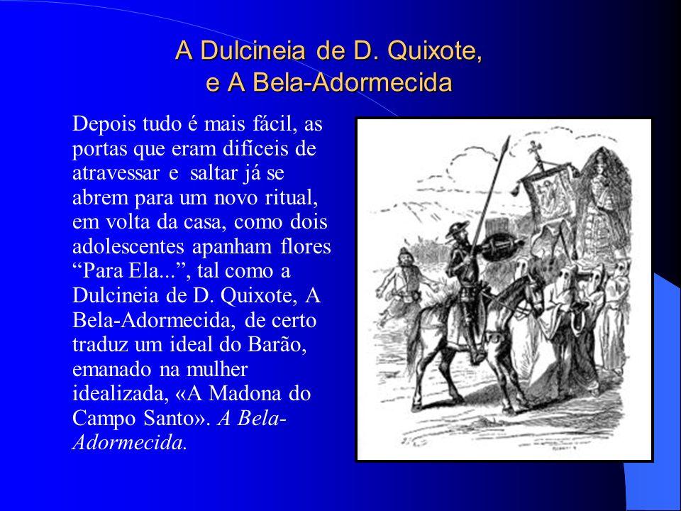 A Dulcineia de D. Quixote, e A Bela-Adormecida Depois tudo é mais fácil, as portas que eram difíceis de atravessar e saltar já se abrem para um novo r