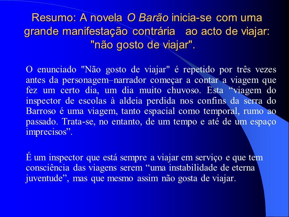 Resumo: A novela O Barão inicia-se com uma grande manifestação contrária ao acto de viajar: