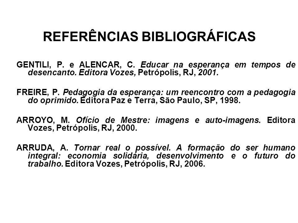 REFERÊNCIAS BIBLIOGRÁFICAS GENTILI, P.e ALENCAR, C.