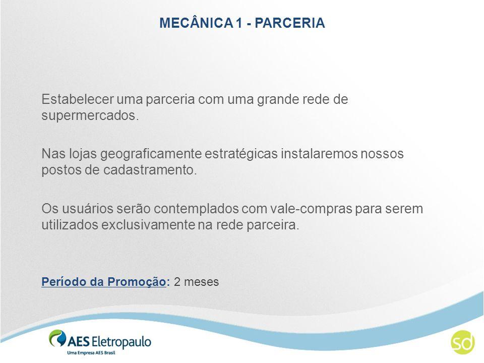 MECÂNICA 1 - PARCERIA Estabelecer uma parceria com uma grande rede de supermercados.