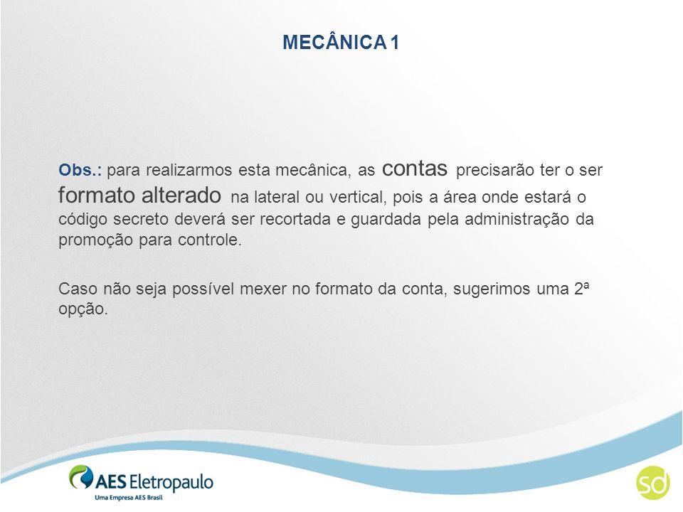 MECÂNICA 1 Opção 2 - alternativa para a premiação instantânea A conta não terá o código, mas o consumidor participa da mesma forma.
