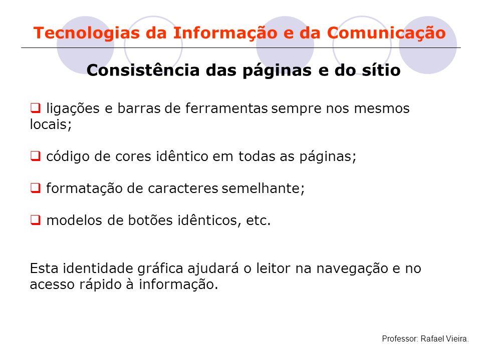 Tecnologias da Informação e da Comunicação ligações e barras de ferramentas sempre nos mesmos locais; código de cores idêntico em todas as páginas; fo