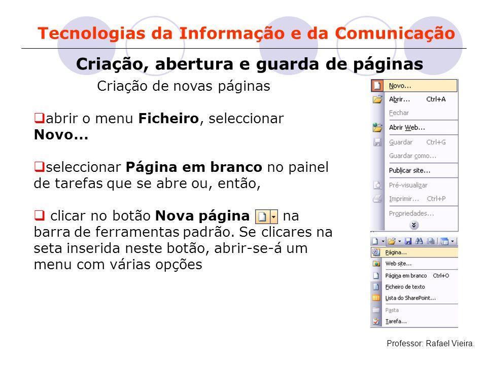 Tecnologias da Informação e da Comunicação Criação, abertura e guarda de páginas Criação de novas páginas abrir o menu Ficheiro, seleccionar Novo... s
