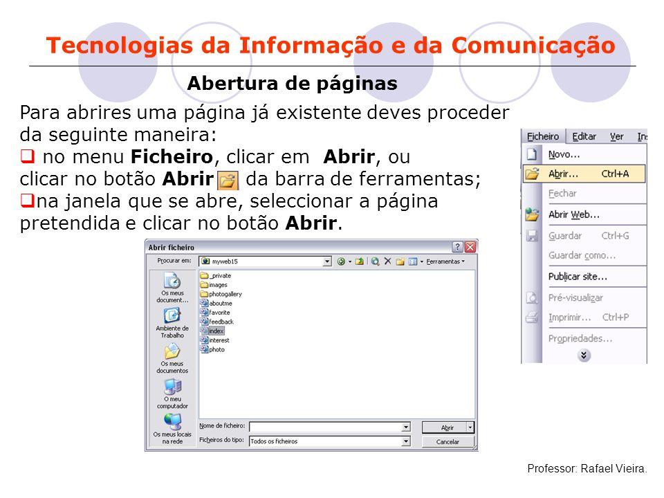 Tecnologias da Informação e da Comunicação Para abrires uma página já existente deves proceder da seguinte maneira: no menu Ficheiro, clicar em Abrir,