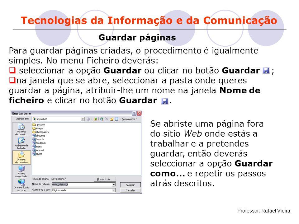 Tecnologias da Informação e da Comunicação Guardar páginas Para guardar páginas criadas, o procedimento é igualmente simples. No menu Ficheiro deverás