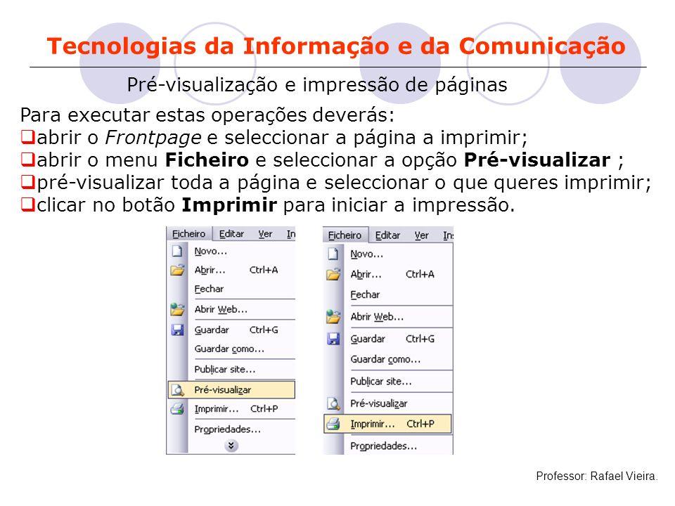 Tecnologias da Informação e da Comunicação Pré-visualização e impressão de páginas Para executar estas operações deverás: abrir o Frontpage e seleccio