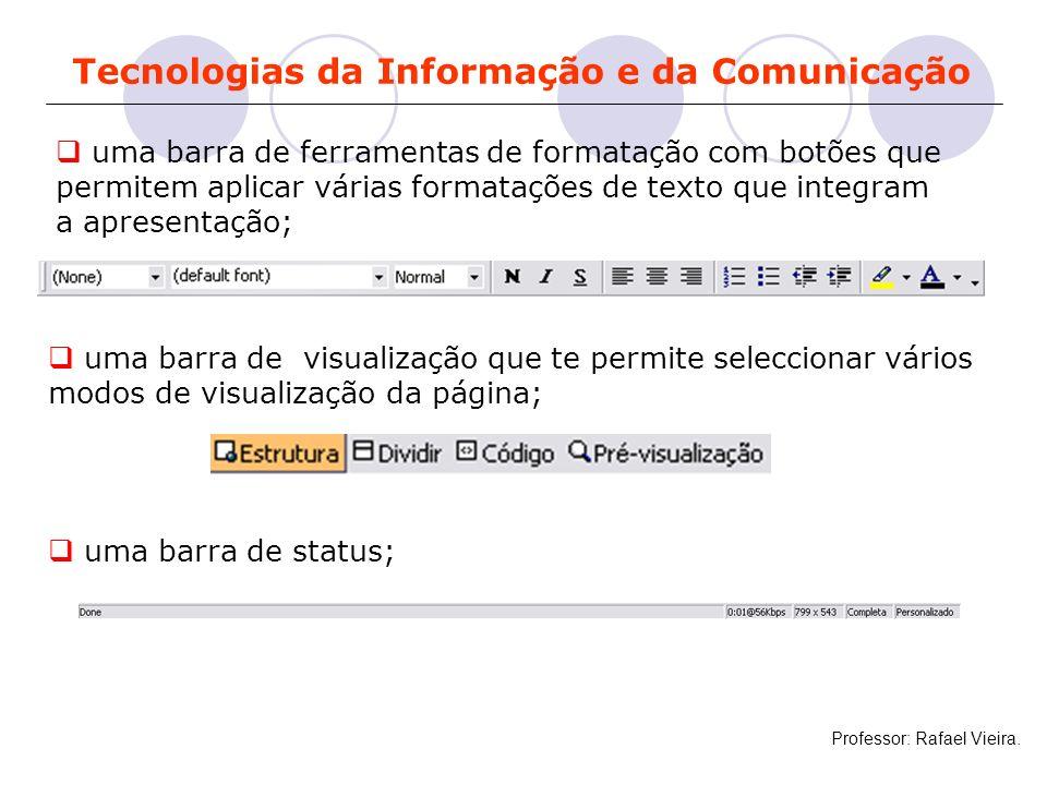 Tecnologias da Informação e da Comunicação uma barra de ferramentas de formatação com botões que permitem aplicar várias formatações de texto que inte