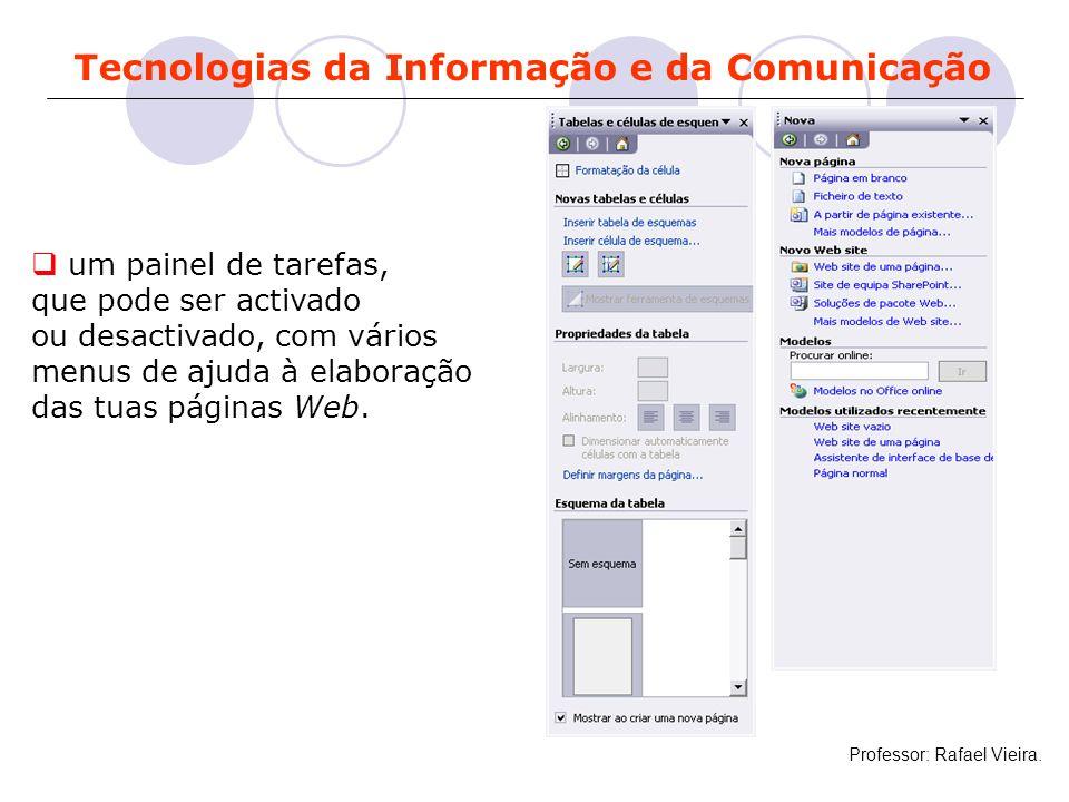 Tecnologias da Informação e da Comunicação um painel de tarefas, que pode ser activado ou desactivado, com vários menus de ajuda à elaboração das tuas
