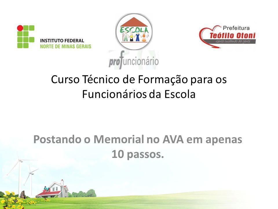 Curso Técnico de Formação para os Funcionários da Escola Postando o Memorial no AVA em apenas 10 passos.