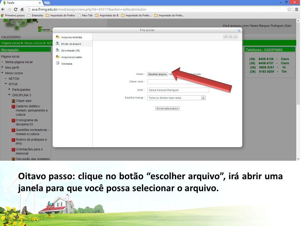 Oitavo passo: clique no botão escolher arquivo, irá abrir uma janela para que você possa selecionar o arquivo.