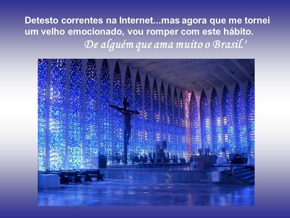 Mesmo que ela seja a ultima brasileira patriota, valeu a pena viver para ler o texto. Por isso estou enviando para vocês..
