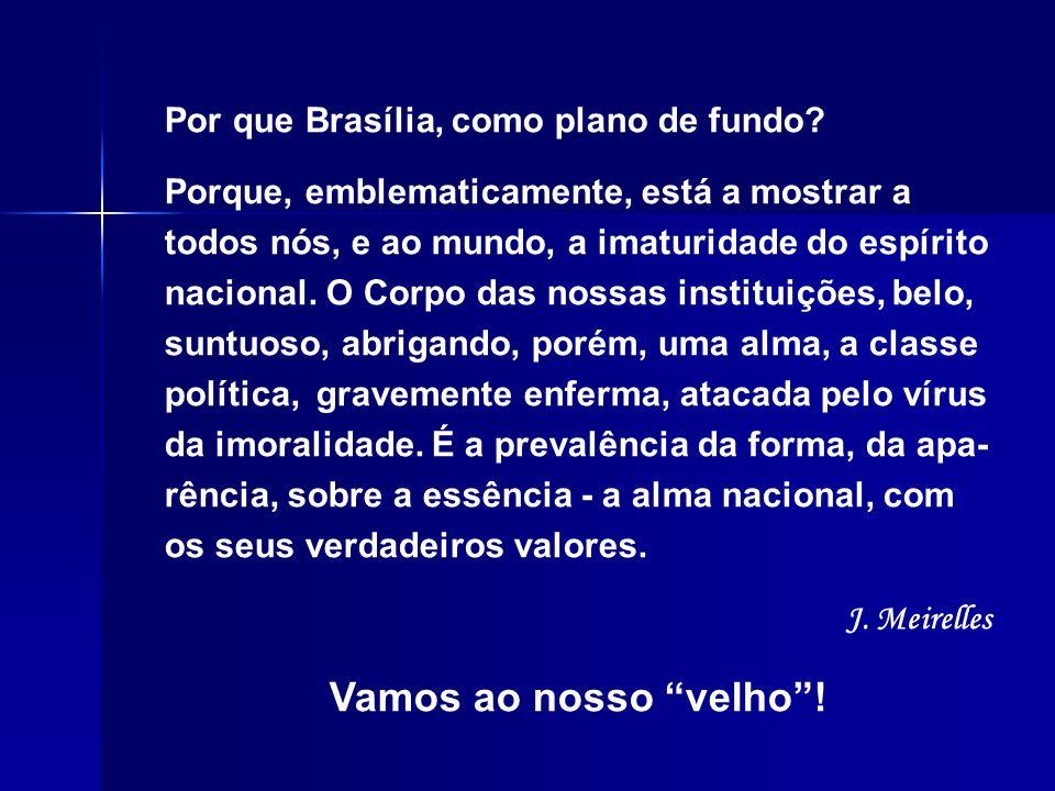 Por que Brasília, como plano de fundo.